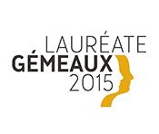 Lauréate Gémeaux 2015